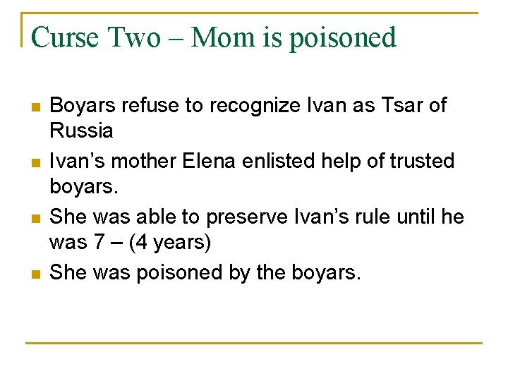 Curse Two – Mom is poisoned n n Boyars refuse to recognize Ivan as