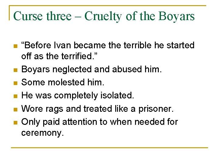 """Curse three – Cruelty of the Boyars n n n """"Before Ivan became the"""