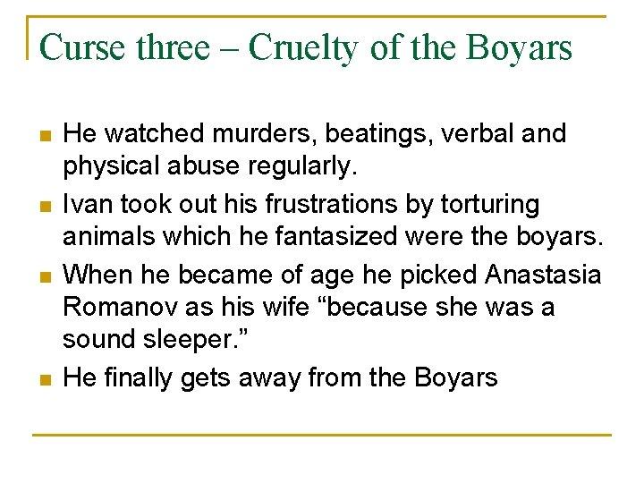 Curse three – Cruelty of the Boyars n n He watched murders, beatings, verbal