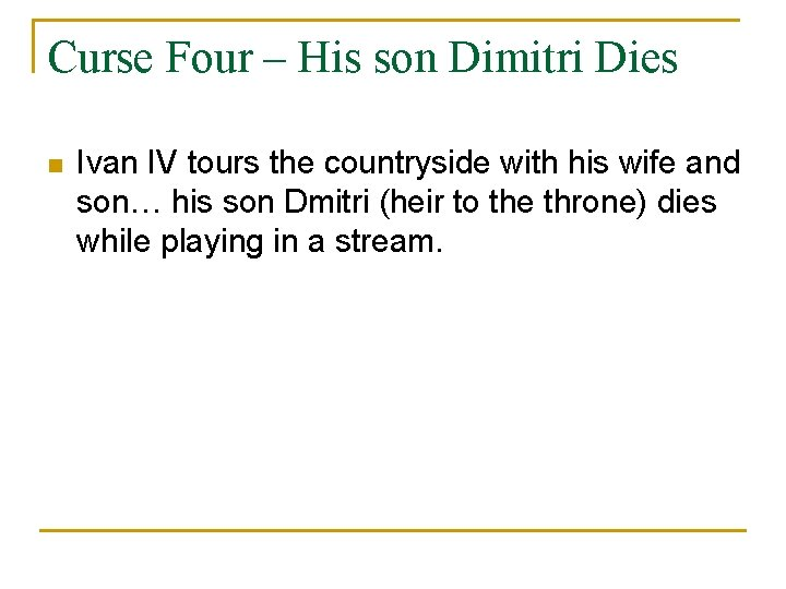 Curse Four – His son Dimitri Dies n Ivan IV tours the countryside with