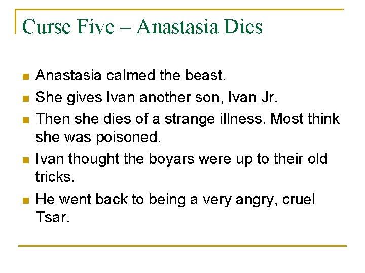 Curse Five – Anastasia Dies n n n Anastasia calmed the beast. She gives