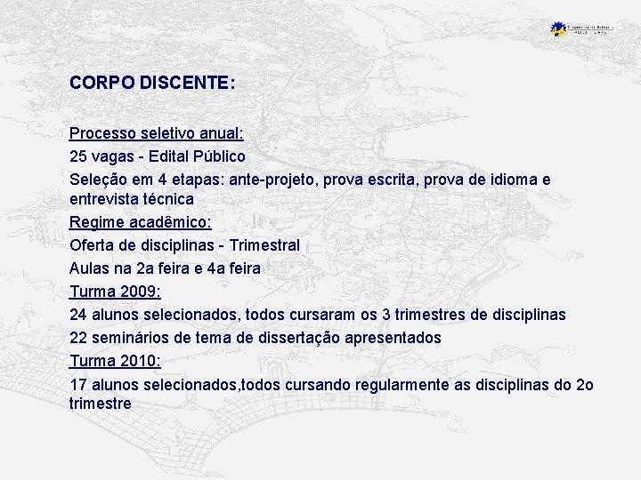 CORPO DISCENTE: Processo seletivo anual: 25 vagas - Edital Público Seleção em 4 etapas: