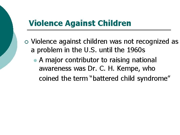Violence Against Children ¡ Violence against children was not recognized as a problem in