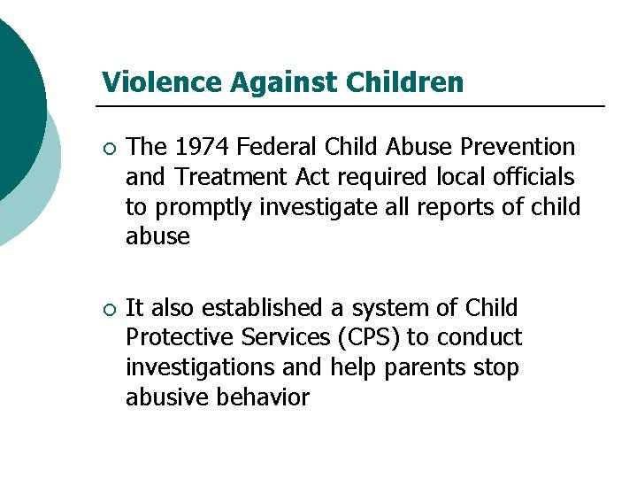 Violence Against Children ¡ The 1974 Federal Child Abuse Prevention and Treatment Act required
