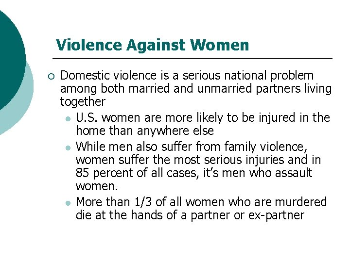 Violence Against Women ¡ Domestic violence is a serious national problem among both married