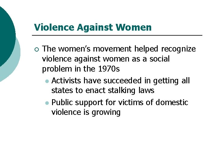 Violence Against Women ¡ The women's movement helped recognize violence against women as a