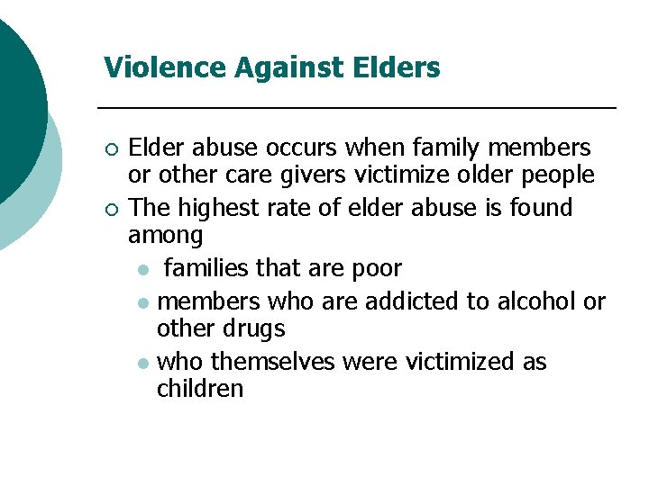 Violence Against Elders ¡ ¡ Elder abuse occurs when family members or other care