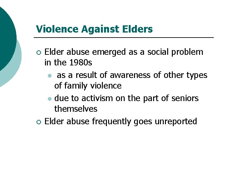 Violence Against Elders ¡ ¡ Elder abuse emerged as a social problem in the