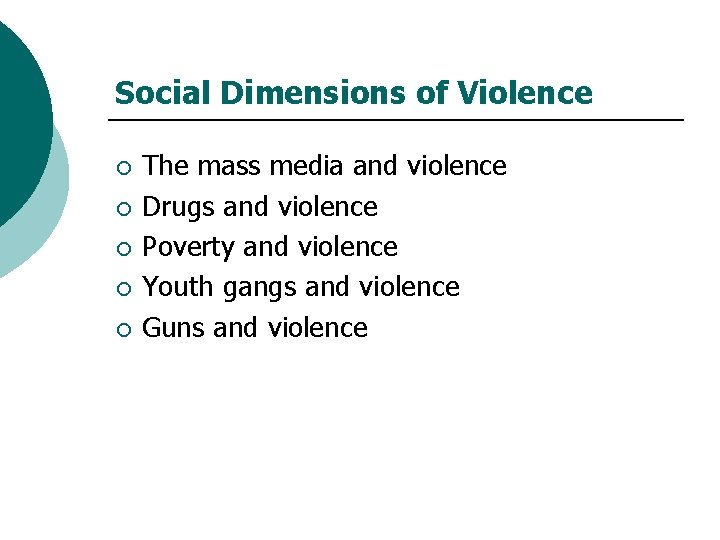 Social Dimensions of Violence ¡ ¡ ¡ The mass media and violence Drugs and