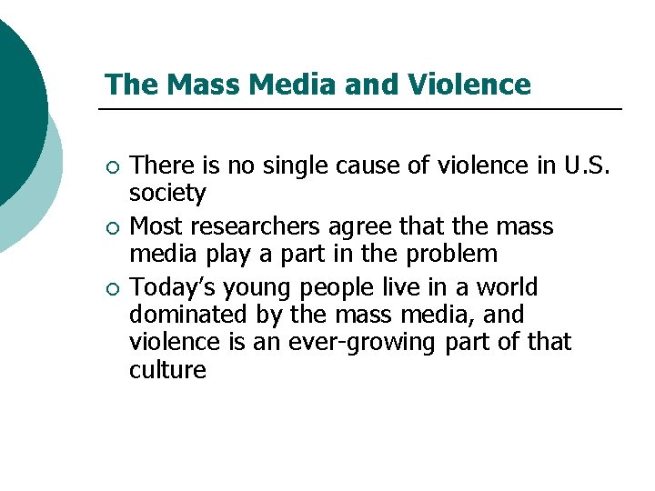 The Mass Media and Violence ¡ ¡ ¡ There is no single cause of