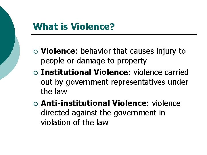 What is Violence? ¡ ¡ ¡ Violence: behavior that causes injury to people or