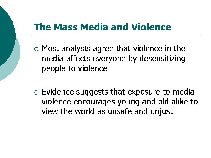 The Mass Media and Violence ¡ Most analysts agree that violence in the media