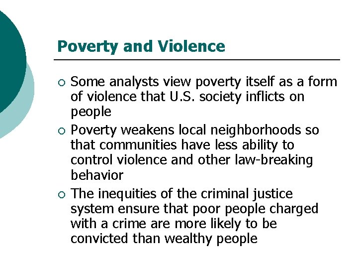 Poverty and Violence ¡ ¡ ¡ Some analysts view poverty itself as a form