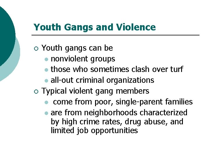 Youth Gangs and Violence ¡ ¡ Youth gangs can be l nonviolent groups l
