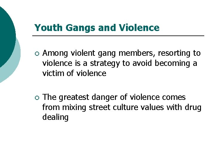 Youth Gangs and Violence ¡ Among violent gang members, resorting to violence is a