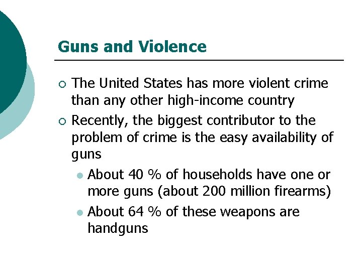 Guns and Violence ¡ ¡ The United States has more violent crime than any
