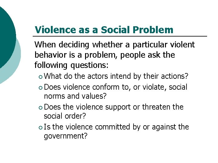 Violence as a Social Problem When deciding whether a particular violent behavior is a