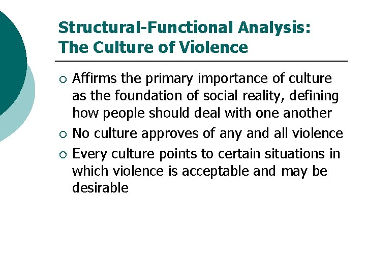 Structural-Functional Analysis: The Culture of Violence ¡ ¡ ¡ Affirms the primary importance of