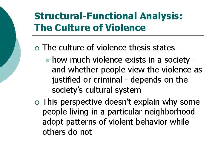 Structural-Functional Analysis: The Culture of Violence ¡ ¡ The culture of violence thesis states