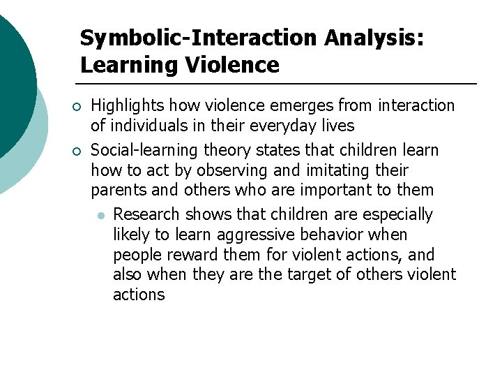 Symbolic-Interaction Analysis: Learning Violence ¡ ¡ Highlights how violence emerges from interaction of individuals