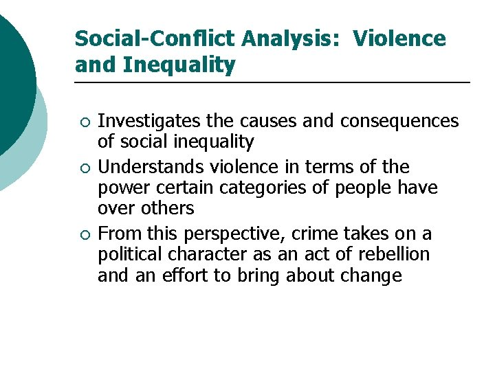 Social-Conflict Analysis: Violence and Inequality ¡ ¡ ¡ Investigates the causes and consequences of