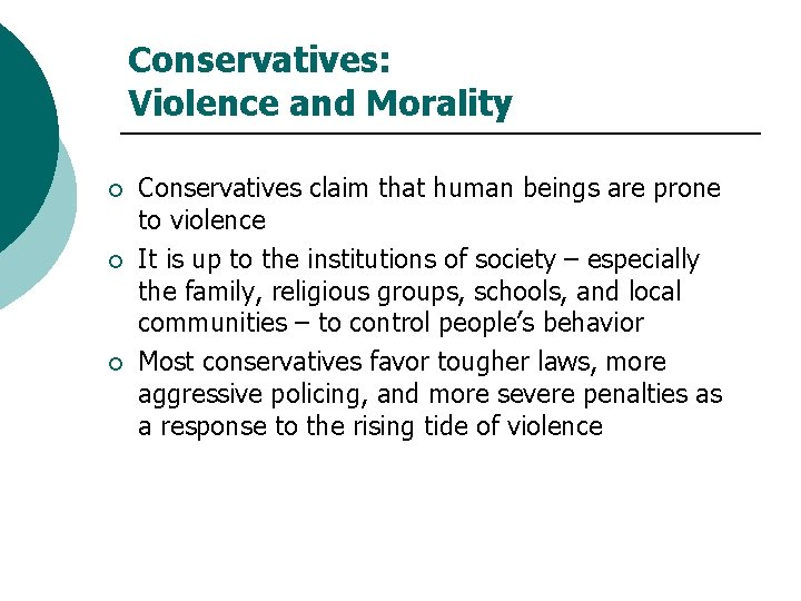 Conservatives: Violence and Morality ¡ ¡ ¡ Conservatives claim that human beings are prone