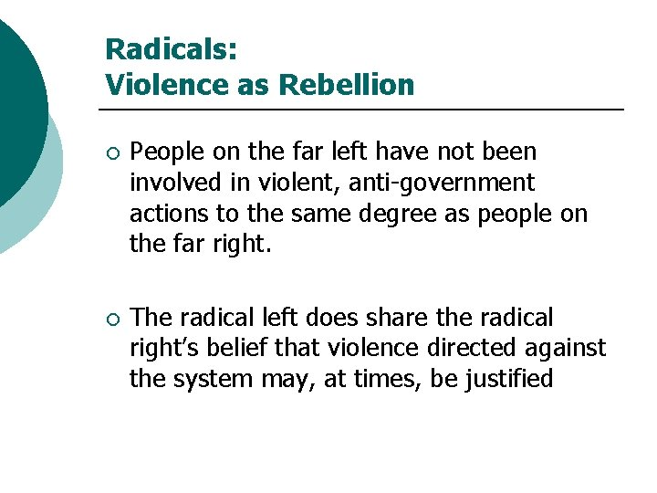 Radicals: Violence as Rebellion ¡ People on the far left have not been involved
