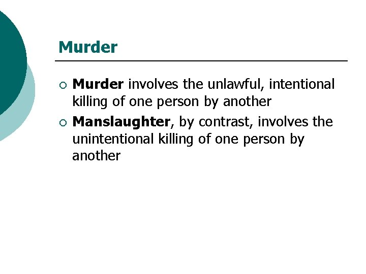 Murder ¡ ¡ Murder involves the unlawful, intentional killing of one person by another