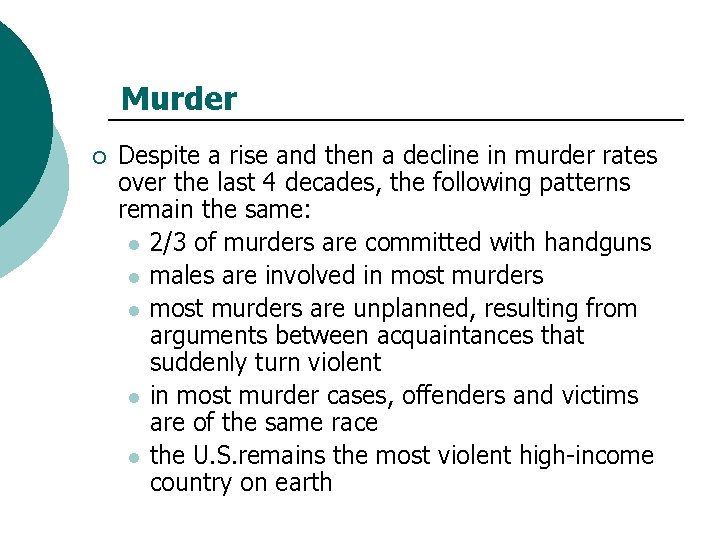 Murder ¡ Despite a rise and then a decline in murder rates over the
