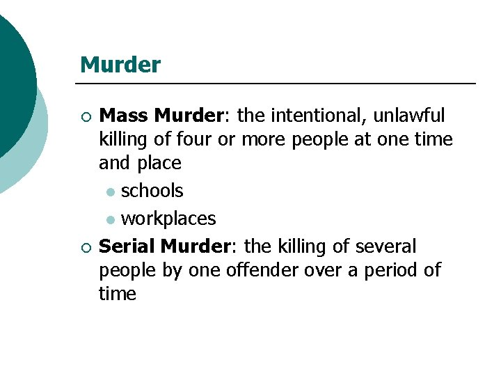 Murder ¡ ¡ Mass Murder: the intentional, unlawful killing of four or more people