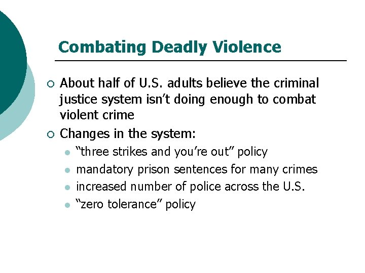 Combating Deadly Violence ¡ ¡ About half of U. S. adults believe the criminal