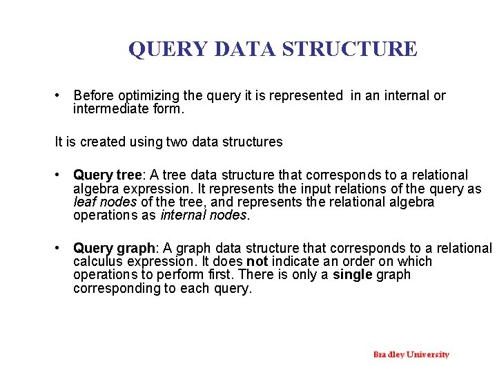 QUERY DATA STRUCTURE • Before optimizing the query it is represented in an internal