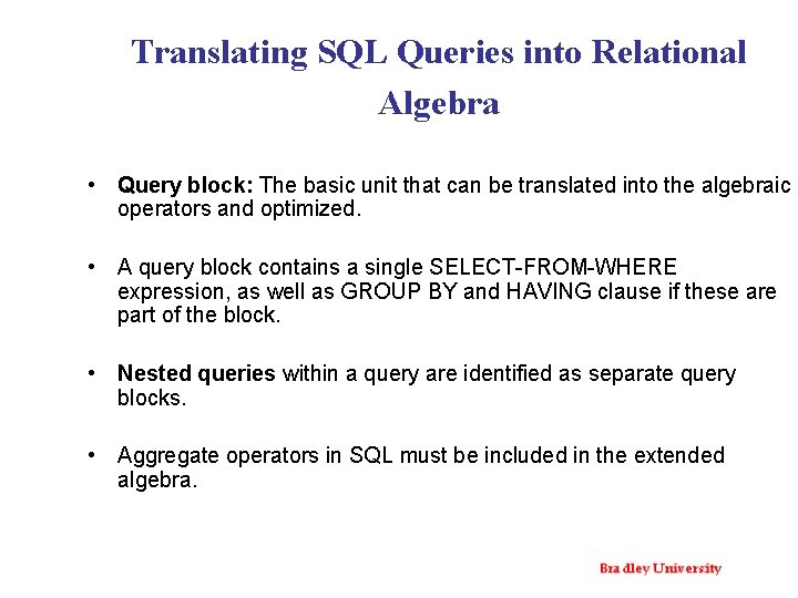 Translating SQL Queries into Relational Algebra • Query block: The basic unit that can