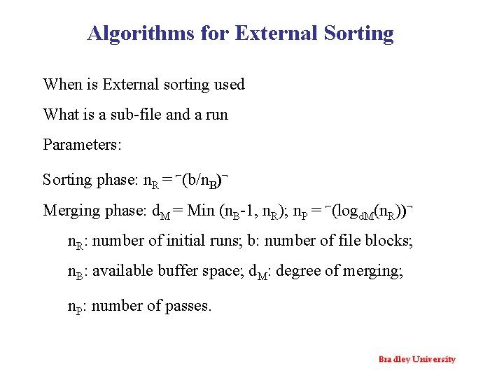 Algorithms for External Sorting When is External sorting used What is a sub-file and