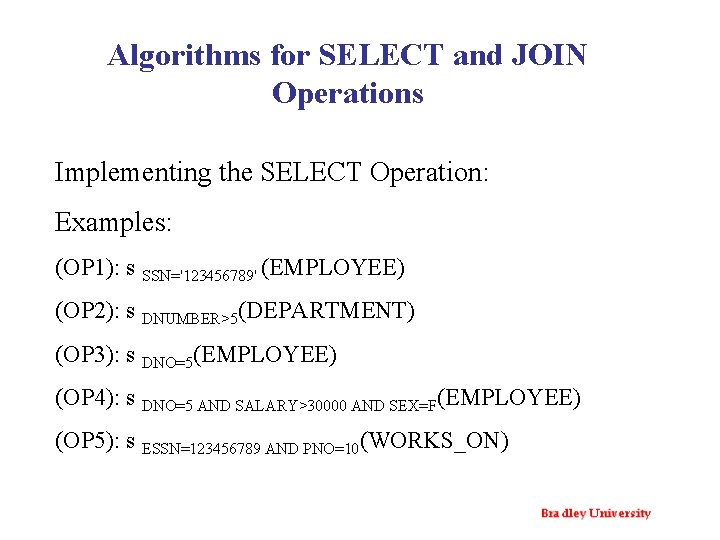 Algorithms for SELECT and JOIN Operations Implementing the SELECT Operation: Examples: (OP 1): s