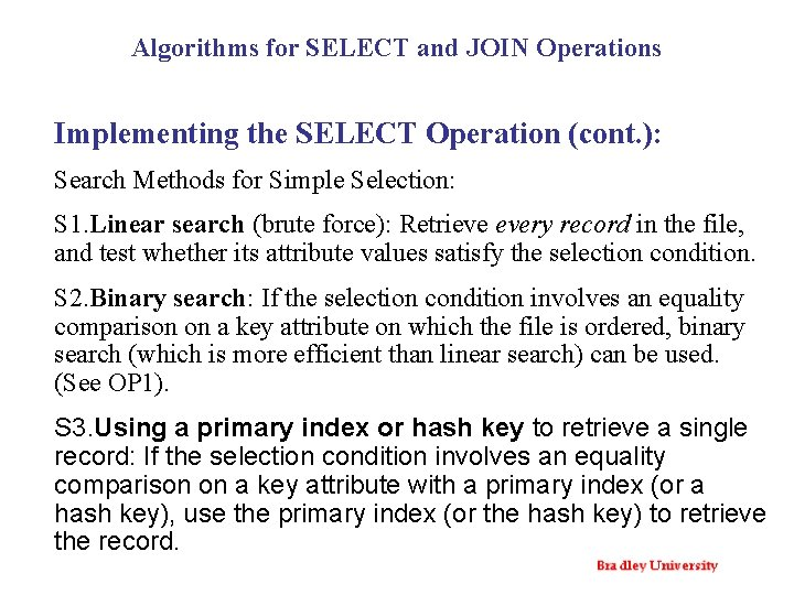 Algorithms for SELECT and JOIN Operations Implementing the SELECT Operation (cont. ): Search Methods