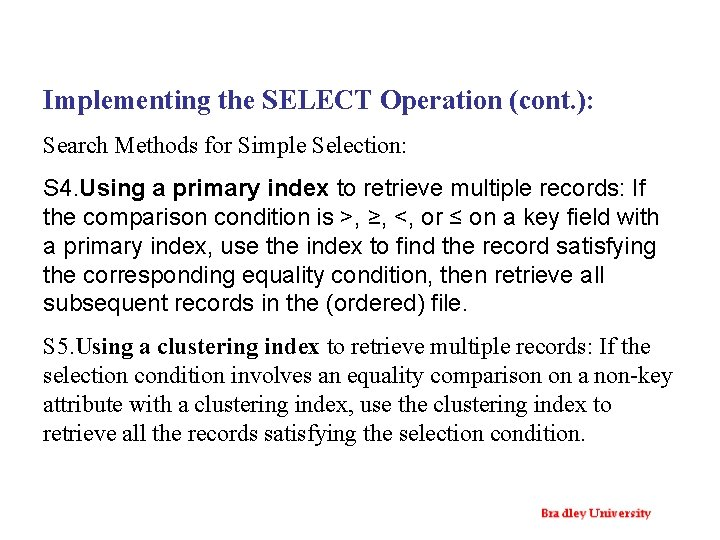 Implementing the SELECT Operation (cont. ): Search Methods for Simple Selection: S 4. Using