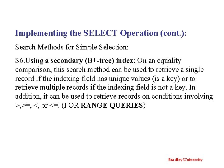 Implementing the SELECT Operation (cont. ): Search Methods for Simple Selection: S 6. Using
