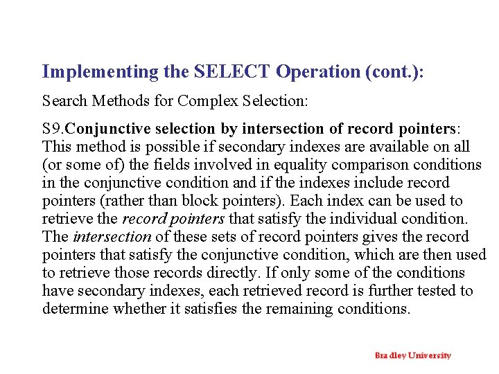 Implementing the SELECT Operation (cont. ): Search Methods for Complex Selection: S 9. Conjunctive