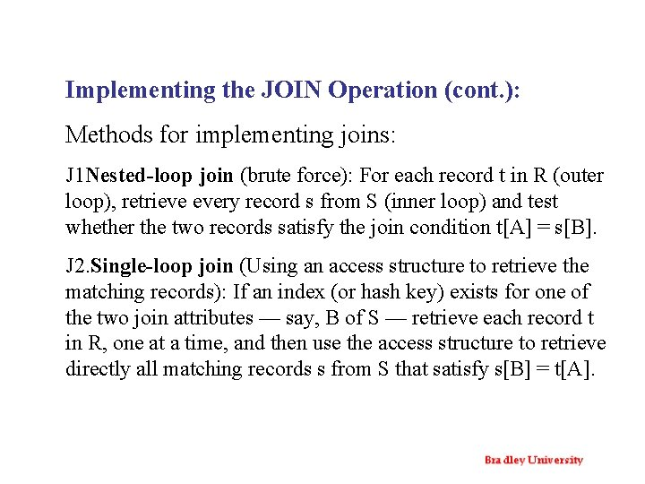 Implementing the JOIN Operation (cont. ): Methods for implementing joins: J 1 Nested-loop join