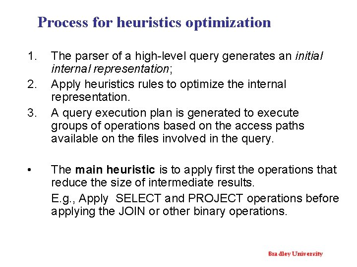 Process for heuristics optimization 1. 2. 3. • The parser of a high-level query