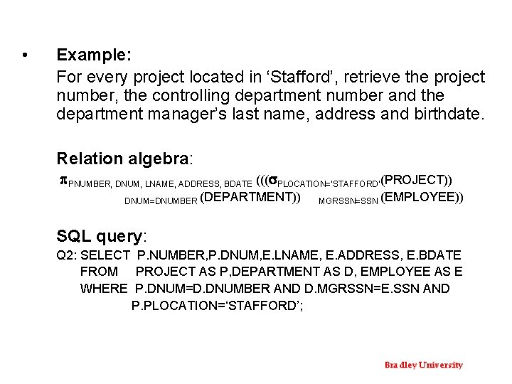 • Example: For every project located in 'Stafford', retrieve the project number, the