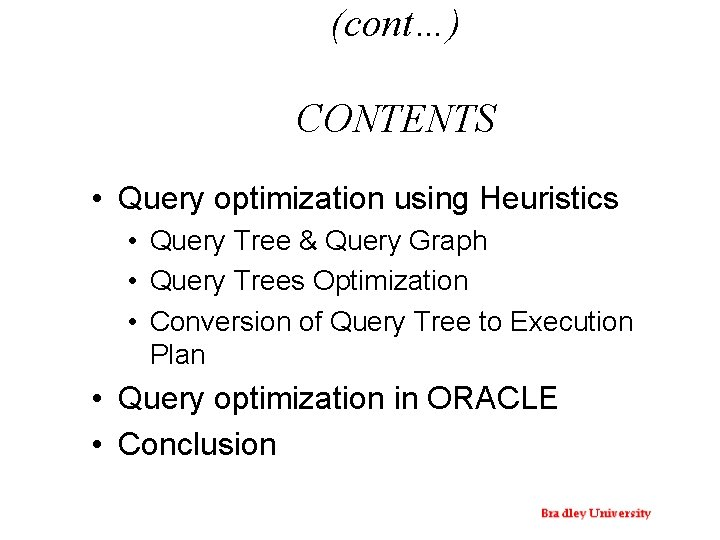 (cont…) CONTENTS • Query optimization using Heuristics • Query Tree & Query Graph •