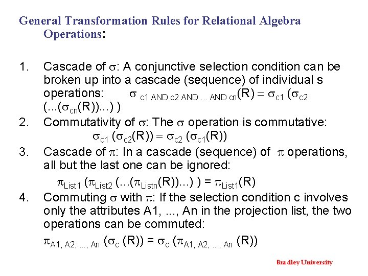 General Transformation Rules for Relational Algebra Operations: 1. 2. 3. 4. Cascade of s: