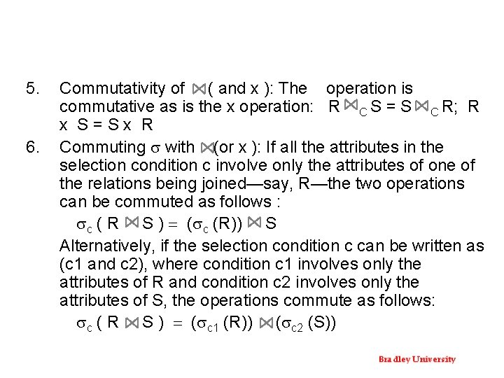 5. 6. Commutativity of ( and x ): The operation is commutative as is
