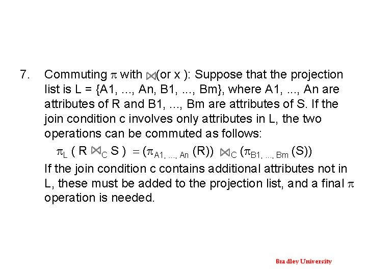 7. Commuting p with (or x ): Suppose that the projection list is L