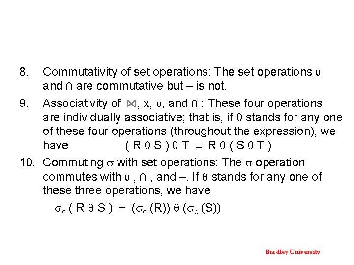 8. Commutativity of set operations: The set operations υ and ∩ are commutative but