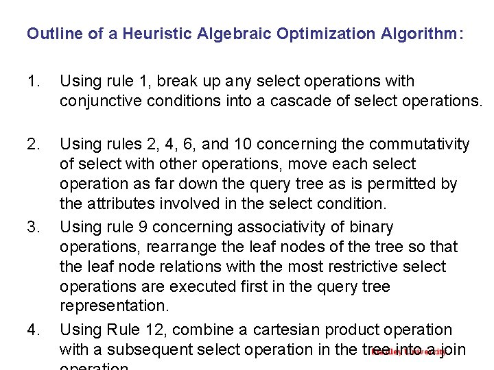 Outline of a Heuristic Algebraic Optimization Algorithm: 1. Using rule 1, break up any