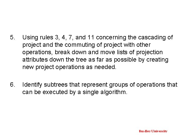 5. Using rules 3, 4, 7, and 11 concerning the cascading of project and