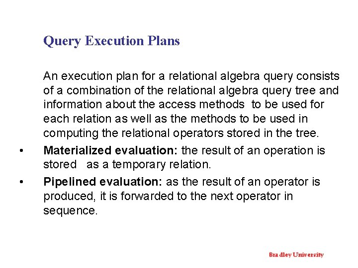Query Execution Plans • • An execution plan for a relational algebra query consists